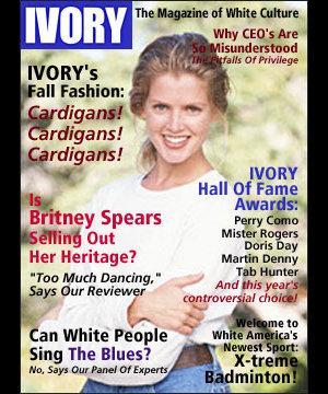 Ivory Magazine cover (totally fake) - image stolen from monkeyspit.com